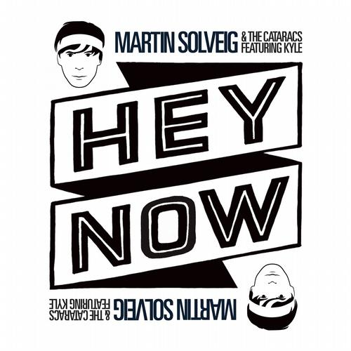 Martin Solveig & The Cataracs feat. Kyle - Hey Now (Club Mix) [2013]